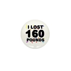 I Lost 160 Pounds! Mini Button