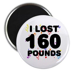 I Lost 160 Pounds! Magnet