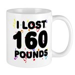 I Lost 160 Pounds! Mug