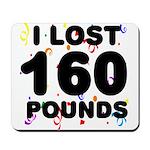 I Lost 160 Pounds! Mousepad
