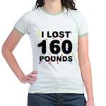 I Lost 160 Pounds! Jr. Ringer T-Shirt