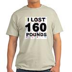I Lost 160 Pounds! Light T-Shirt