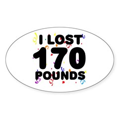 I Lost 170 Pounds! Sticker (Oval)