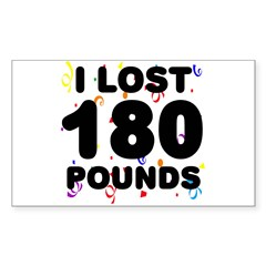 I Lost 180 Pounds! Sticker (Rectangle)