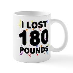 I Lost 180 Pounds! Mug