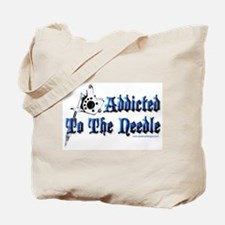 Addicted to the Needle Tote Bag