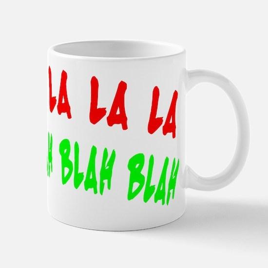 FA LA LA LA LA BLAH BLAH BLAH Mug