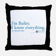 I'm Bailey. I Know Everything Throw Pillow