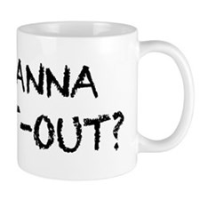 Wanna Opt-Out? Mug