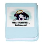 WHATEVER IT WAS -IM INNOCENT baby blanket