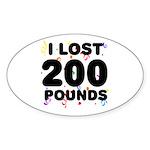 I Lost 200 Pounds! Sticker (Oval)