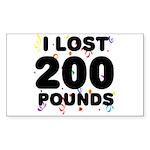 I Lost 200 Pounds! Sticker (Rectangle)