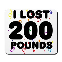 I Lost 200 Pounds! Mousepad