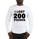I Lost 200 Pounds! Long Sleeve T-Shirt