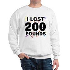 I Lost 200 Pounds! Sweatshirt