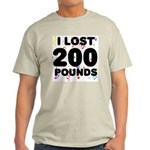 I Lost 200 Pounds! Light T-Shirt