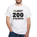 I Lost 200 Pounds! White T-Shirt