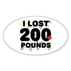 I Lost 200+ Pounds! Sticker (Oval)