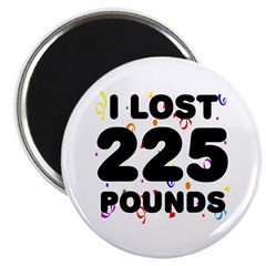I Lost 225 Pounds! Magnet