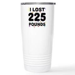 I Lost 225 Pounds! Travel Mug