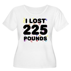 I Lost 225 Pounds! T-Shirt