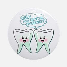 Obey Your Dental Hygienist Ornament (Round)