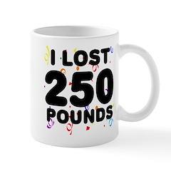 I Lost 250 Pounds! Mug