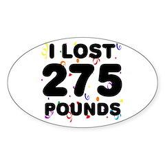 I Lost 275 Pounds! Sticker (Oval)