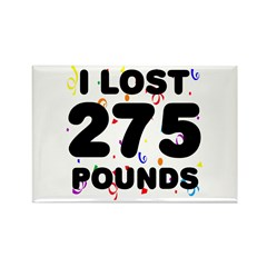 I Lost 275 Pounds! Rectangle Magnet