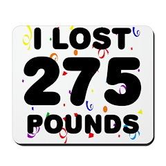 I Lost 275 Pounds! Mousepad