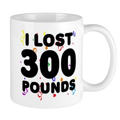 I Lost 300 Pounds! Mug