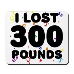 I Lost 300 Pounds! Mousepad