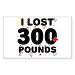 I Lost 300+ Pounds! Sticker (Rectangle)