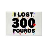 I Lost 300+ Pounds! Rectangle Magnet