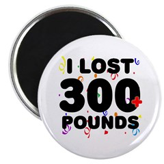 I Lost 300+ Pounds! Magnet
