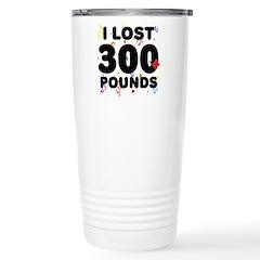 I Lost 300+ Pounds! Travel Mug