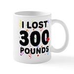 I Lost 300+ Pounds! Mug