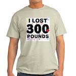 I Lost 300+ Pounds! Light T-Shirt