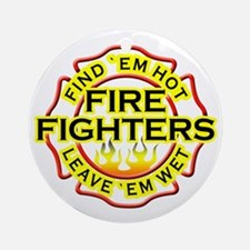 Firefighters, Hot! Ornament (Round)