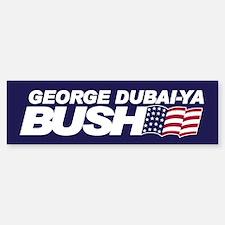 GEORGE DUBAI-YA BUSH Bumper Bumper Bumper Sticker