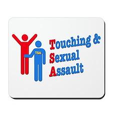 TSA = Touching & Sexual Assault Mousepad
