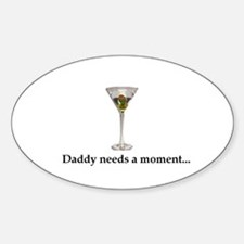 Daddy Needs A Moment... Decal