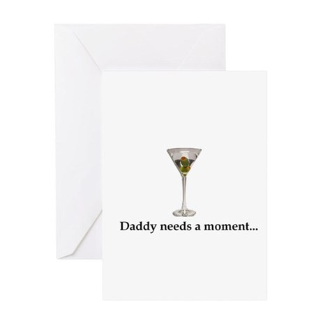 Daddy Needs A Moment... Greeting Card