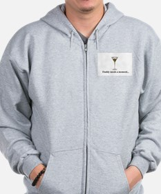 Daddy Needs A Moment... Zip Hoodie