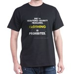 Clothing Is Prohibited Dark T-Shirt