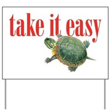 take it easy Yard Sign