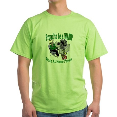 Proud to be a WAHP Green T-Shirt