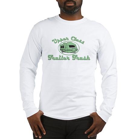 Upper Class Trailer Trash Long Sleeve T-Shirt