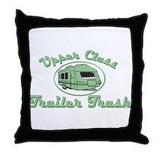 Upper Class Trailer Trash Throw Pillow