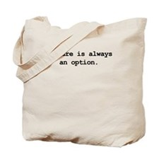 Failure is always an option Tote Bag
